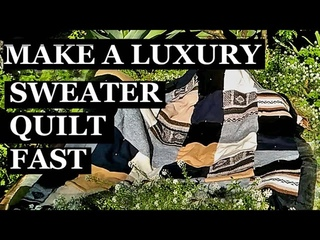 Learn in Detail How to Make a luxury Sweater Quilt In a Weekend And Great for Beginners Too