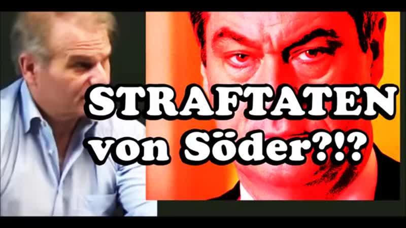 Hätten wir es hier mit echten Straftaten des Herrn Söder zu tun §RA Dr Reiner Fuellmich