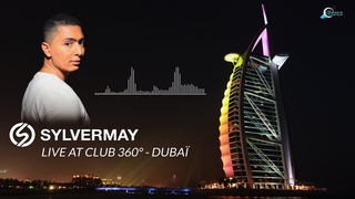 Sylvermay — LIVE Club 360° - Dubaï [Trance / Progressive]
