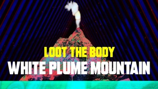 Loot the Body - White Plume Mountain (Music Video)