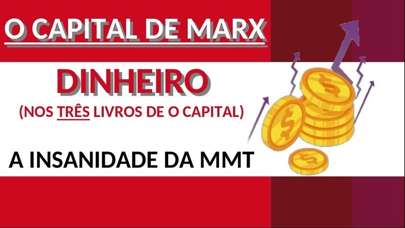 Saia da Matrix MMT versus Dinheiro em Marx O CAPITAL DE MARX VID 8