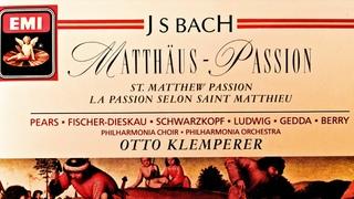 Bach - Matthäus-Passion BWV 244 + Presentation (recording of the Century : Otto Klemperer)