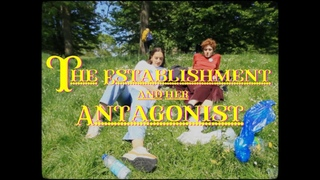 THE ESTABLISHMENT AND HER ANTAGONIST FINAL FILM FMP