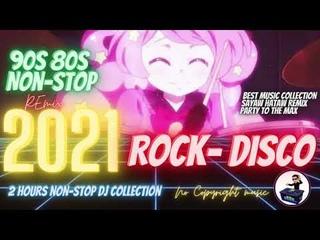 New Nonstop Music Mega Mix 2021 ♫ Best of Rock & Disco 90s 80s♫