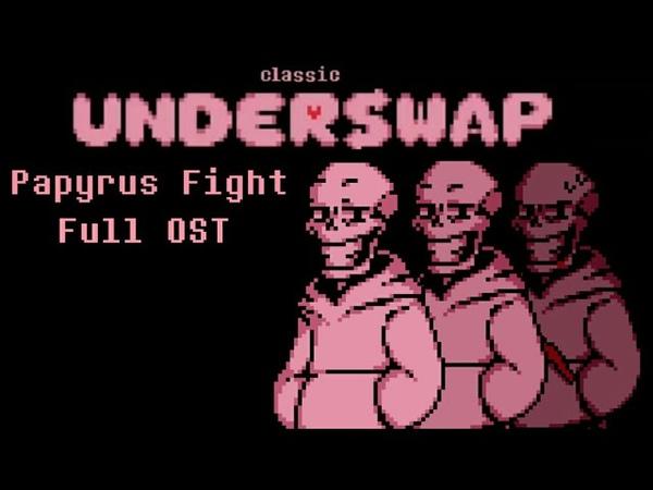 CLASSIC UNDERSWAP PAPYRUS FIGHT Full OST