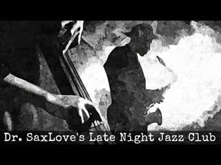 Late Night Jazz Club • Smoke Filled Jazz Saxophone • The Jazz Bar After Midnight_1080pFHR
