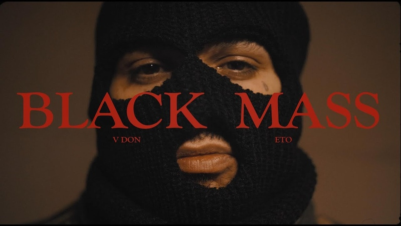 V Don Ft Eto Black Mass New Official Music Video Dir By Cole Eckerle
