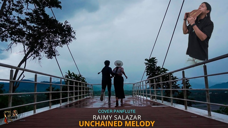 Unchained Melody Raimy Salazar Panflute With @Ruth Guaman And @El Blog de Sayani VideoClip