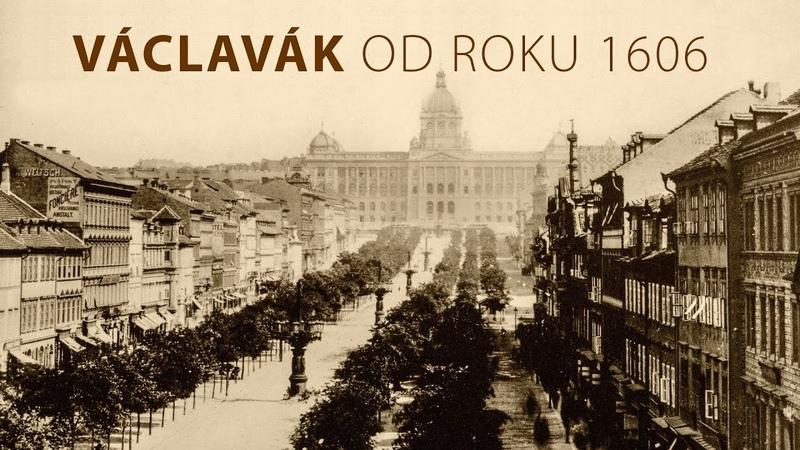 Praha Václavské náměstí od roku 1606 po dnešek