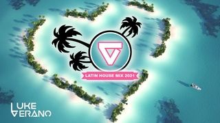 ★LATIN HOUSE MIX 2021★ by ★Luke Verano★ (Tech House / Sexy Grooves / Beach House / Summer Vibes)