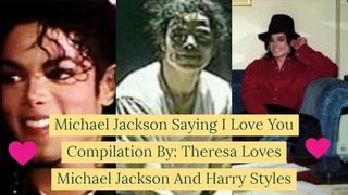 Michael Jackson Saying I Love You Compilation