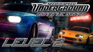 NEED FOR SPEED UNDERGROUND DEFINITIVE EDITION LEVEL 2