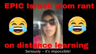 EPIC Israeli mom rant on distance learning during coronavirus time.