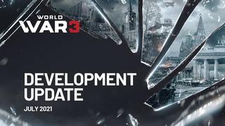 World War 3 - Development Update (July 2021)