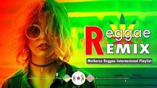 Reggae Remix 2021 - O Melhor do Reggae Internacional  -  Melhores Músicas Reggae de Todos os Tempos