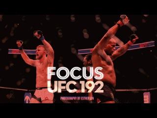 Focus: UFC 192 Edition