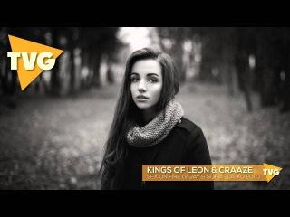 Kings of Leon & Craaze - Sex on Fire (Vijay & Sofia Zlatko Edit)