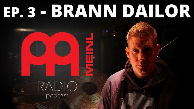 Meinl Radio - Episode 3 - Brann Dailor