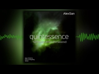 [Quintessence] TwoThousandMiles (Remastered)
