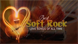 The Most Beautiful Old Soft Rock Love Songs - Greatest Soft Rock Playlist 70s And 80s