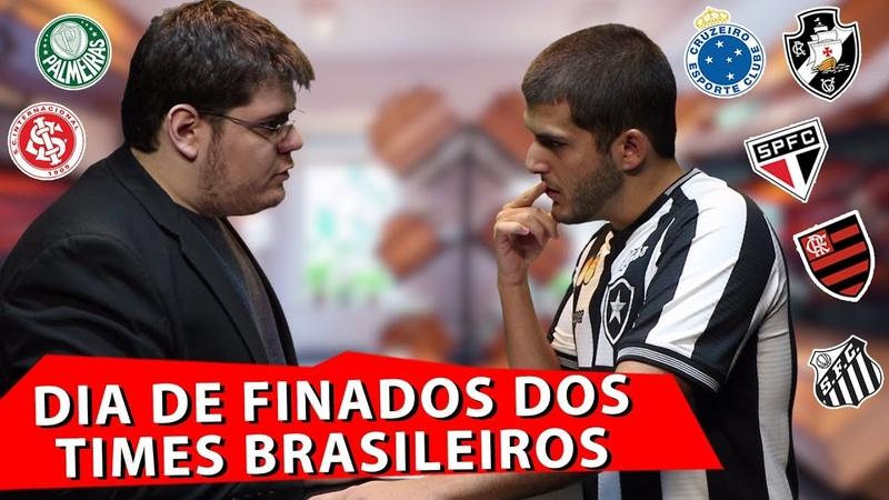 DIA DE FINADOS DOS TIMES BRASILEIROS