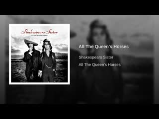 """Shakespears Sister - """"All The Queen's Horses"""" (Audio, 15 May 2019)"""