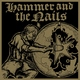 Hammer & The Nails - Badge Of Dishonor