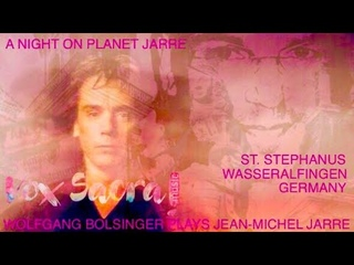 A NIGHT ON PLANET JARRE | LIVE IN CONCERT | WOLFGANG BOLSINGER PLAYS JEAN-MICHEL JARRE