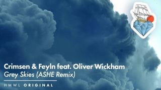 Crimsen, Feyln, Oliver Wickham - Grey Skies (ASHE Remix) [Deep House / HMWL 2021]