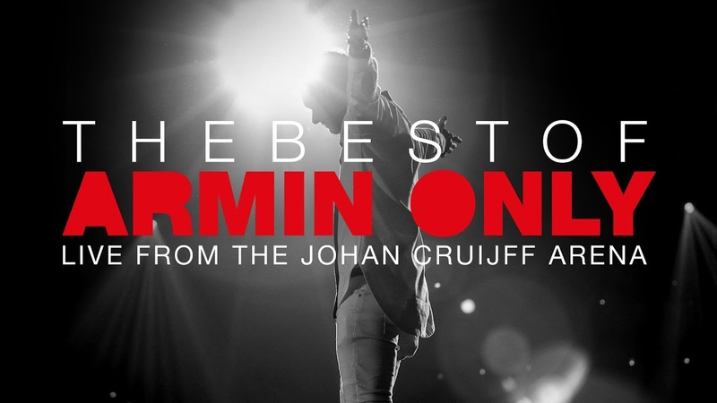 The Best Of Armin Only FULL SHOW Live from the Johan Cruijff ArenA Amsterdam The Netherlands