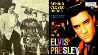 ELVIS PRESLEY  - BEHIND CLOSE DOORS :  40 ALTERNATE VERSIONS