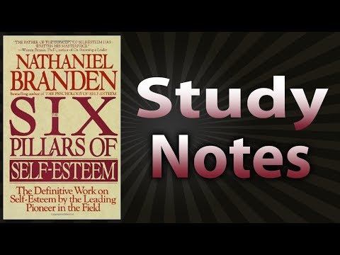 The Six Pillars of Self Esteem by Nathaniel Branden Study Notes