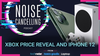 Xbox Series S price, new Apple devices on the way and much more | Noise Cancelling Podcast Ep. 28