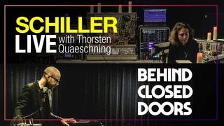 """SCHILLER + Thorsten Quaeschning: """"Behind Closed Doors / LIVE"""