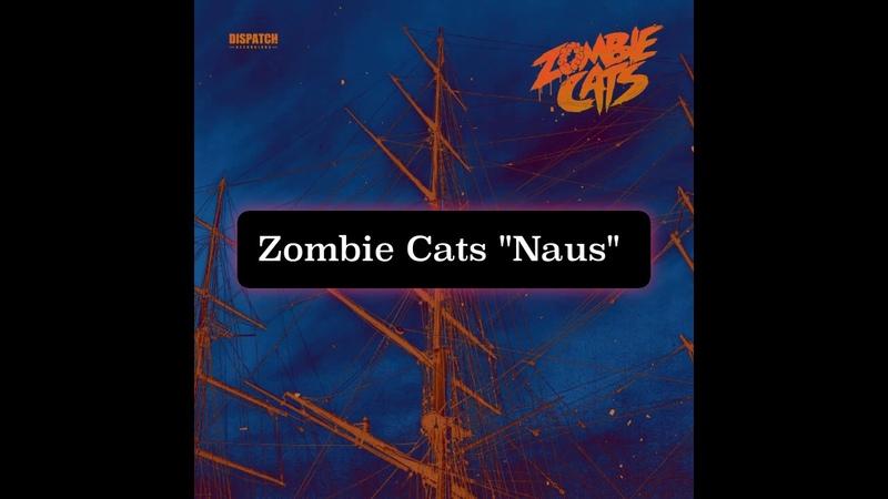 Zombie Cats Naus Dispatch Recordings 157