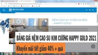 Bảng giá nệm cao su Kim Cương Happy Gold mới nhất 2021 - Khuyến mãi tết giảm 40% + quà