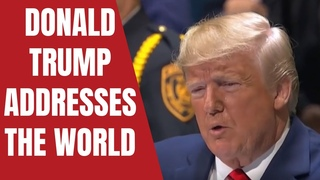 Donald Trump Addresses the World