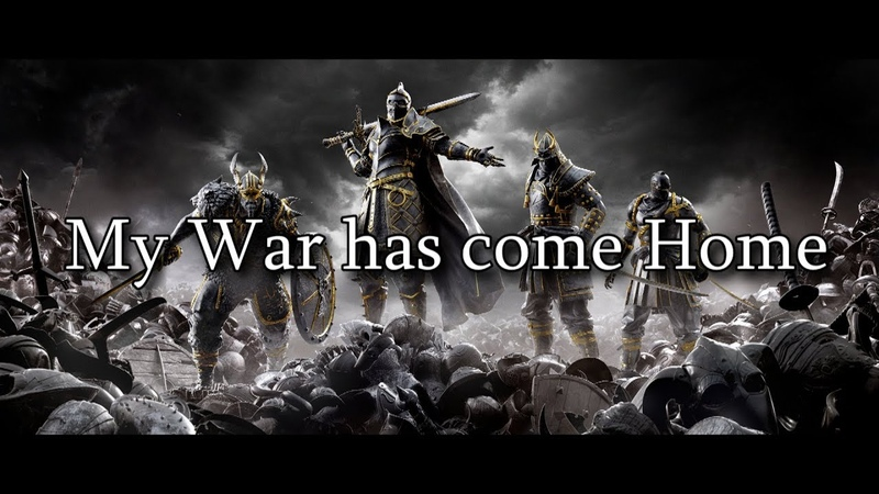 My War has come Home For Honor