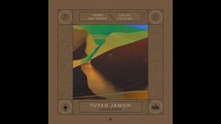 Franz Matthews & Local Suicide - Tutan Jamon (Chaim & Ozart Remix)
