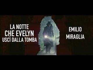 La notte che Evelyn uscì dalla tomba / Ночью Эвелин вышла из могилы (1971) Emilio Miraglia / Эмилио Миралья. Италия. Giallo