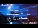 Keydx ft Guwanç Durdyÿew-Gijelerim sensiz 2018
