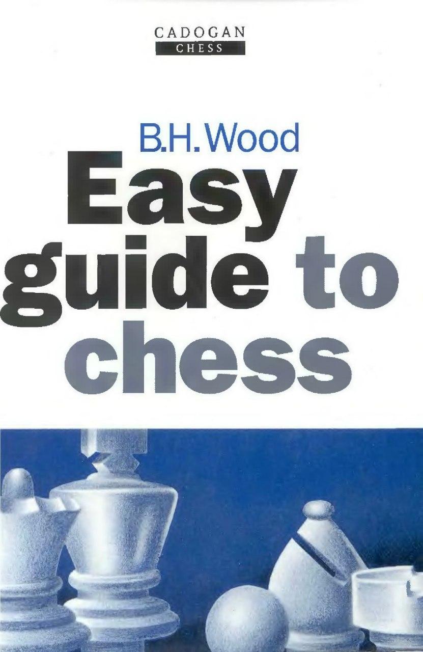 B.H.Wood_Easy guide to chess PDF Bt-aTfM1pwo