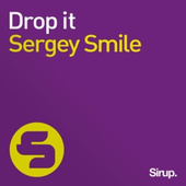 Sergey Smile - Drop it [Sirup Music]
