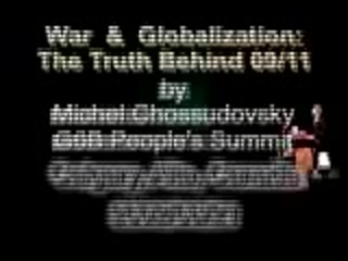 Michel Chossudovsky - _War & Globalization_ The Truth Behind 9_11_ ( 144 X 120 ).mp4
