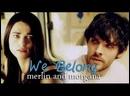We belong merlin and morgana modern au