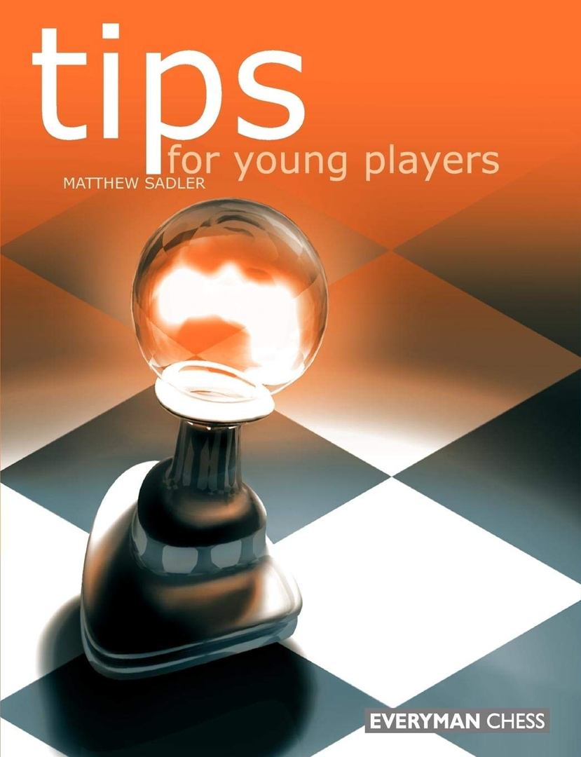 Matthew Sadler_Tips for Young Players PDF ZlrZ-UFsVvo