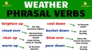 Weather Phrasal Verbs in English