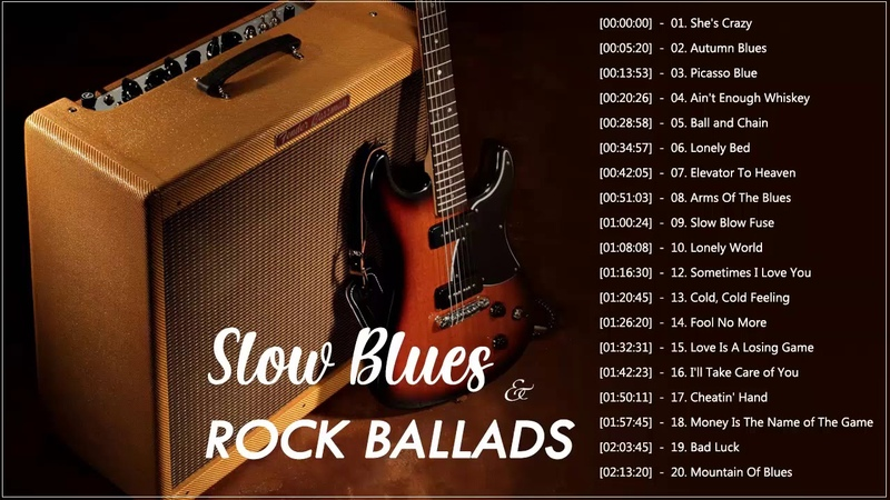 Slow Blues Blues Rock Ballads Playlist Top 100 Greatest Blues Songs Of All Time