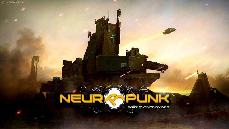 Neuropunk pt.51 mixed by Bes