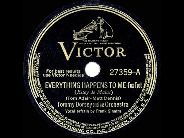 1941 HITS ARCHIVE Everything Happens To Me Tommy Dorsey Frank Sinatra vocal